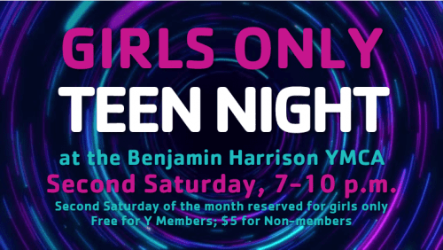 Girl's Only Teen Night @ Benjamin Harrison YMCA | Indianapolis | Indiana | United States